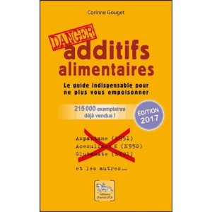 Additifs alimentaires Danger 2017