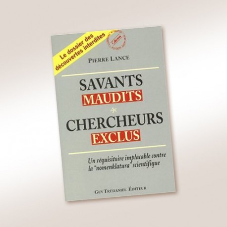 Savants maudits, chercheurs exclus, Tome 1