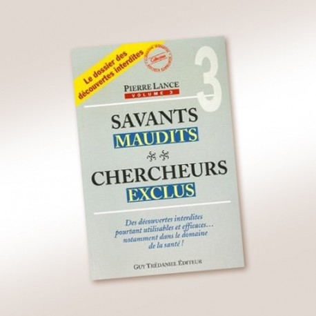 Savants maudits, chercheurs exclus, Tome 3
